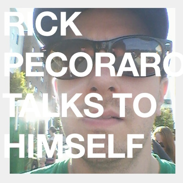 Rick Pecoraro Talks to Himself